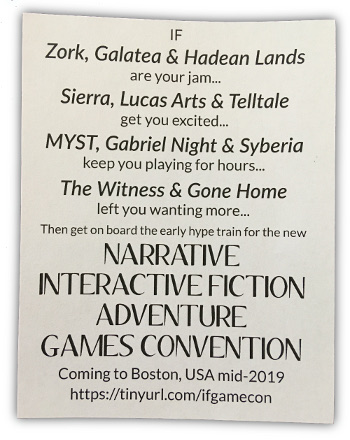 Get on board the early hype trait for the new NARRATIVE INTERACTIVE FICTION ADVENTURE GAMES CONVENTION -- coming to Boston, USA, mid-2019